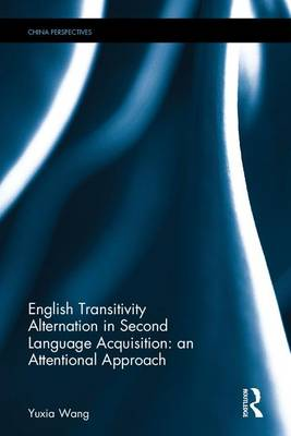 English Transitivity Alternation in Second Language Acquisition: an Attentional Approach - Frontiers in Applied Linguistics (Hardback)