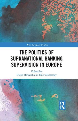 The Politics of Supranational Banking Supervision in Europe (Hardback)