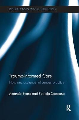 Trauma-Informed Care: How neuroscience influences practice (Paperback)