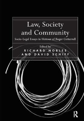 Law, Society and Community: Socio-Legal Essays in Honour of Roger Cotterrell (Paperback)