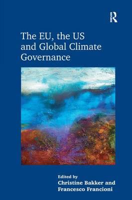 The EU, the US and Global Climate Governance (Paperback)