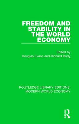 Freedom and Stability in the World Economy - Routledge Library Editions: Modern World Economy (Hardback)