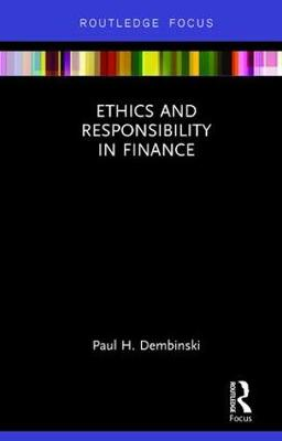 Ethics and Responsibility in Finance - Routledge Focus on Economics and Finance (Hardback)