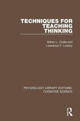 Techniques for Teaching Thinking - Psychology Library Editions: Cognitive Science (Paperback)