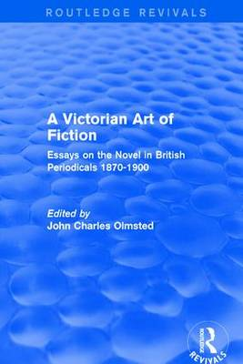 A Victorian Art of Fiction: Essays on the Novel in British Periodicals 1870-1900 (Paperback)