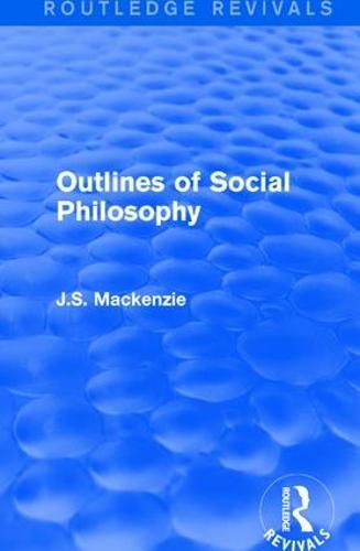 Outlines of Social Philosophy - Routledge Revivals (Hardback)