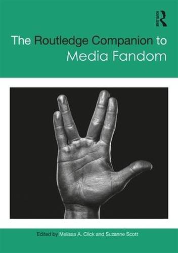 The Routledge Companion to Media Fandom - Routledge Media and Cultural Studies Companions (Hardback)