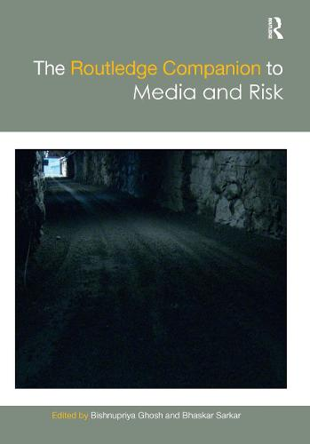 The Routledge Companion to Media and Risk - Routledge Media and Cultural Studies Companions (Hardback)