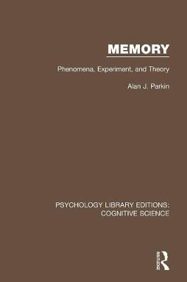 Memory: Phenomena, Experiment and Theory - Psychology Library Editions: Cognitive Science (Paperback)