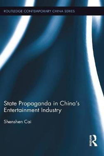 State Propaganda in China's Entertainment Industry (Hardback)
