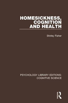 Homesickness, Cognition and Health - Psychology Library Editions: Cognitive Science (Hardback)