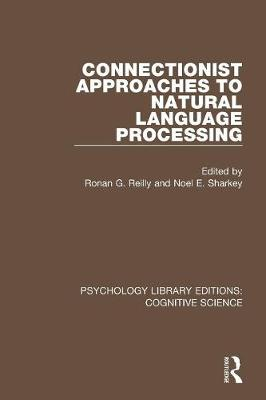 Connectionist Approaches to Natural Language Processing - Psychology Library Editions: Cognitive Science (Paperback)