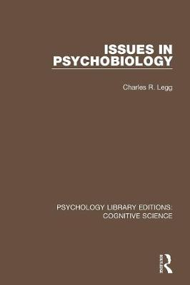 Issues in Psychobiology - Psychology Library Editions: Cognitive Science (Paperback)