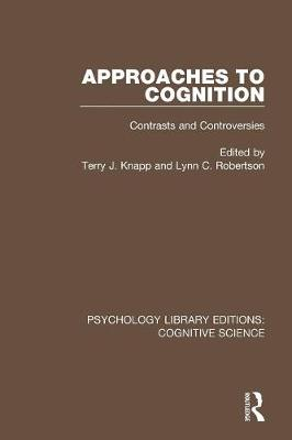 Approaches to Cognition: Contrasts and Controversies - Psychology Library Editions: Cognitive Science (Paperback)