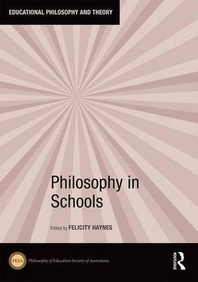 Philosophy in Schools - Educational Philosophy and Theory (Hardback)