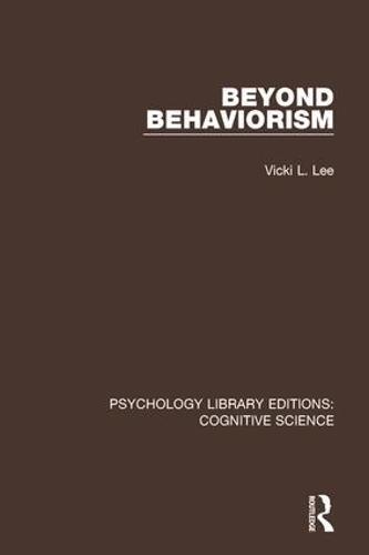 Beyond Behaviorism - Psychology Library Editions: Cognitive Science (Paperback)