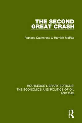 The Second Great Crash - Routledge Library Editions: The Economics and Politics of Oil and Gas (Hardback)