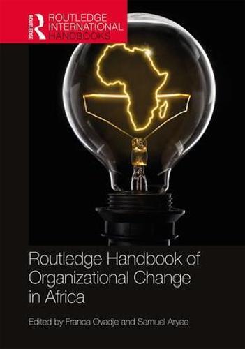 Routledge Handbook of Organizational Change in Africa - Routledge International Handbooks (Hardback)