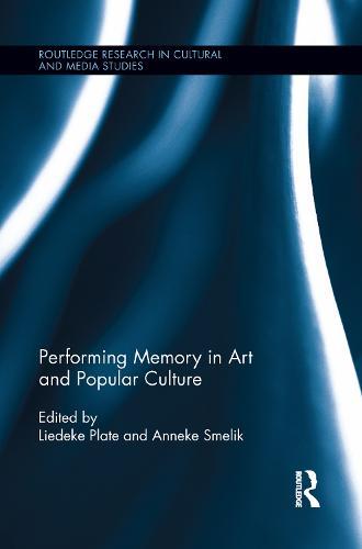 Performing Memory in Art and Popular Culture (Paperback)