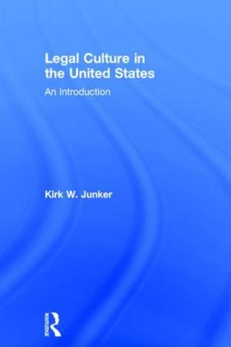 Legal Culture in the United States: An Introduction (Hardback)