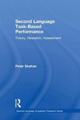 Second Language Task-Based Performance: Theory, Research, Assessment - Second Language Acquisition Research Series (Hardback)
