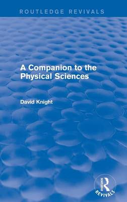 A Companion to the Physical Sciences (Hardback)