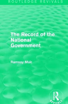 The Record of the National Government (Hardback)