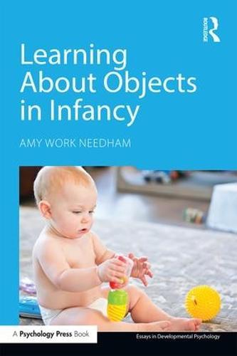 Learning About Objects in Infancy - Essays in Developmental Psychology (Paperback)