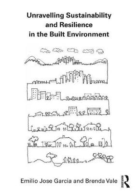 Unravelling Sustainability and Resilience in the Built Environment (Paperback)