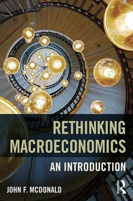 Rethinking Macroeconomics: An introduction (Paperback)