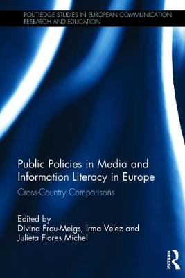 Public Policies in Media and Information Literacy in Europe: Cross-Country Comparisons - Routledge Studies in European Communication Research and Education (Hardback)