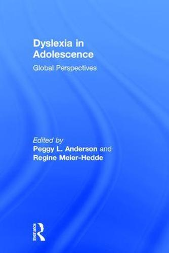 Dyslexia in Adolescence: Global Perspectives (Hardback)