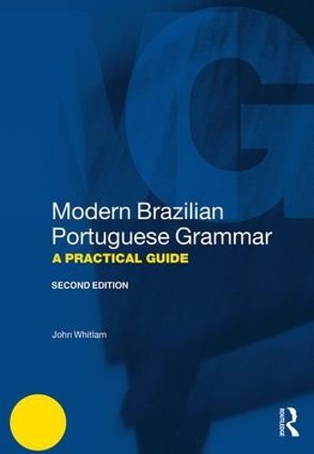 Modern Brazilian Portuguese Grammar: A Practical Guide - Modern Grammars (Paperback)