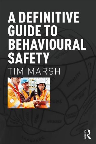 A Definitive Guide to Behavioural Safety (Paperback)