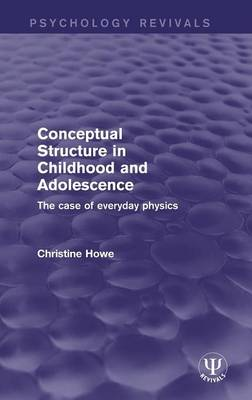 Conceptual Structure in Childhood and Adolescence: The Case of Everyday Physics - Psychology Revivals (Hardback)