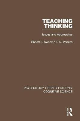 Teaching Thinking: Issues and Approaches - Psychology Library Editions: Cognitive Science (Paperback)