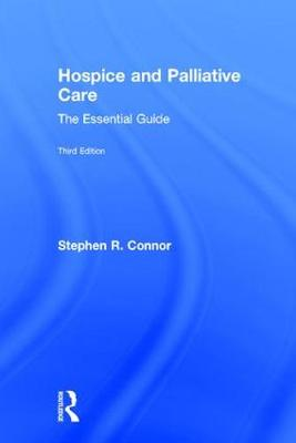 Hospice and Palliative Care: The Essential Guide (Hardback)