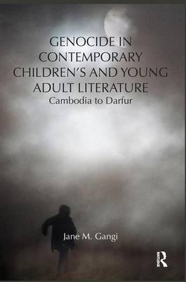 Genocide in Contemporary Children's and Young Adult Literature: Cambodia to Darfur (Paperback)