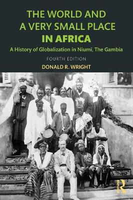 The World and a Very Small Place in Africa: A History of Globalization in Niumi, the Gambia (Paperback)