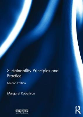 Sustainability Principles and Practice (Hardback)