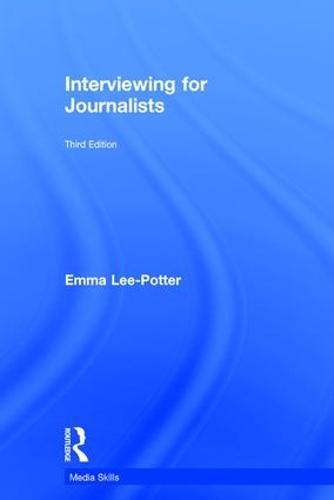 Interviewing for Journalists - Media Skills (Hardback)