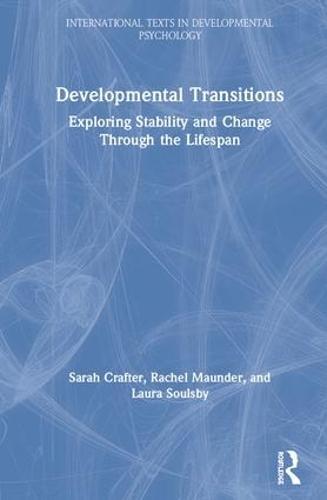 Developmental Transitions: Exploring stability and change through the lifespan - International Texts in Developmental Psychology (Hardback)