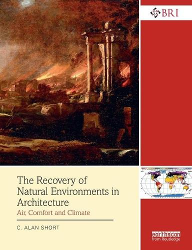 The Recovery of Natural Environments in Architecture: Air, Comfort and Climate - Building Research and Information (Paperback)