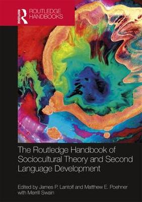 The Routledge Handbook of Sociocultural Theory and Second Language Development - Routledge Handbooks in Applied Linguistics (Hardback)