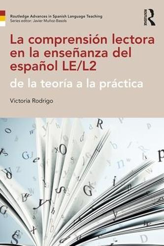 La comprension lectora en la ensenanza del espanol LE/L2: de la teoria a la practica - Routledge Advances in Spanish Language Teaching (Paperback)