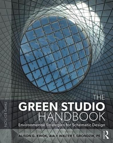 The Green Studio Handbook: Environmental Strategies for Schematic Design (Paperback)