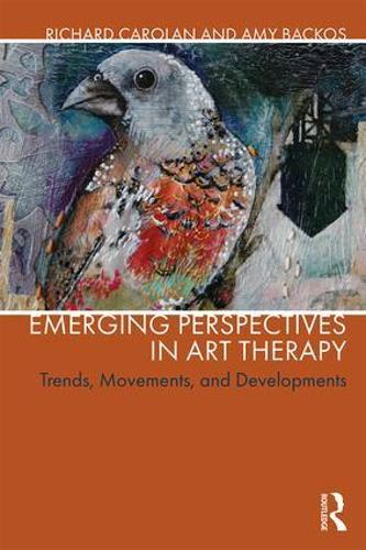Emerging Perspectives in Art Therapy: Trends, Movements, and Developments (Paperback)