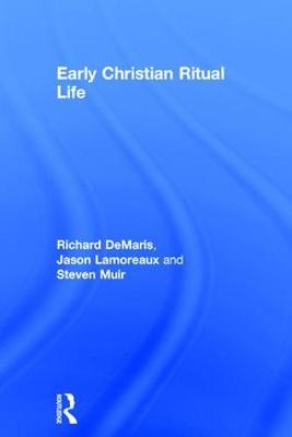 Early Christian Ritual Life (Hardback)