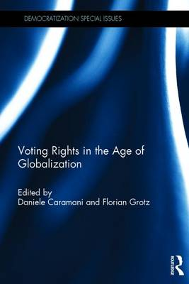 Voting Rights in the Age of Globalization - Democratization Special Issues (Hardback)