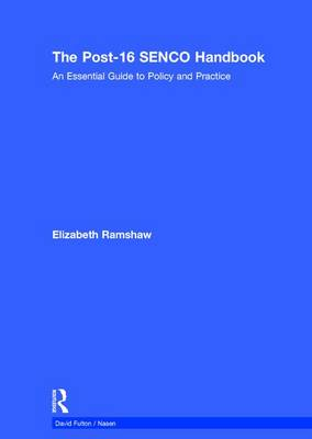 The Post-16 SENCO Handbook: An Essential Guide to Policy and Practice - nasen spotlight (Hardback)